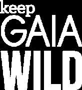 Keep Gaia Wild